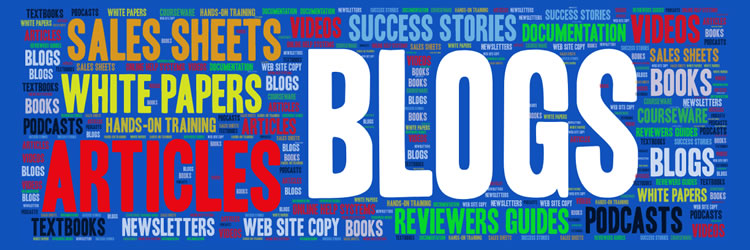 Blogs ,  White Papers,   Articles,   Sales Sheets,   Podcasts,   Success Stories,   Videos,    Reviewers Guides,   Books,   Web site copy ,  Newsletters,   Hands-on Training,  Documentation,   Online Help Systems,  Courseware,   Textbooks